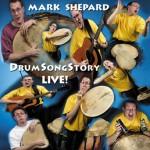 Mark Shepard's DrumSongStory Live CD